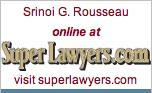 Srinoi G. Rousseau, 2011 Super Lawyer